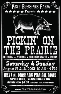 "I love typography and chalkboards, so I knew this year's ""Pickin' on the Prairie"" Antique Show poster had to have these elements . . . and a pig, of course!  Don't miss this amazing show.  For more info. go to www.pastblessings.com"