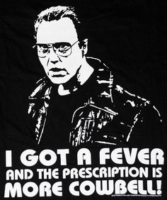 I need more cowbell!!