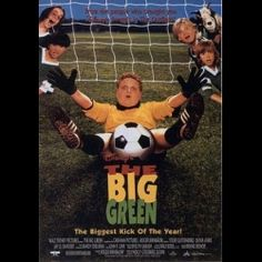 The Big Green - Who can forget this great Disney flick from 1995?