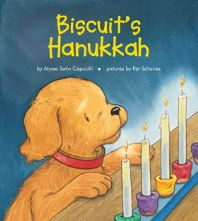 """Biscuit's Hanukkah"" Written by Alyssa Satin Capucilli  & Illustrated by Pat Schories/ Mary O'Keefe Young - Age group: 2 to 3 years"
