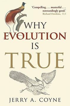 Why Evolution Is True by Jerry A. Coyne #book #toread #TBR #evolution #science #history #biology #nonfiction