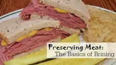 Preserving Meat. The basics of bringing. Corned beef sandwiches are one of the most delicious ways to serve brined meat. Photo by Jeffrey W