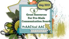 5 Great Resources for Pre-Made COmmunication Boards