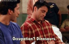 """Name? No I know it's Ross but what is it short for? Like Rossel? Or Rosstopher?"" - Joey"