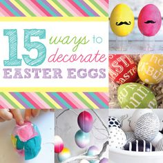 15 Ways to Decorate Easter Eggs