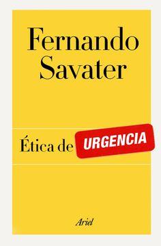 Fernando Savater - Ética de Urgencia