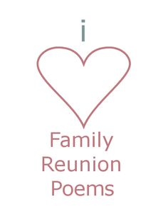 9 inspiring family reunion poems.