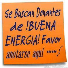 Se buscan donantes de buena energia