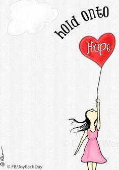 """Hold onto hope"" quote via www.Facebook.com/JoyEachDay"