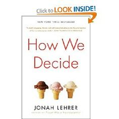 """""""How We Decide"""" by Jonah Lehrer."""