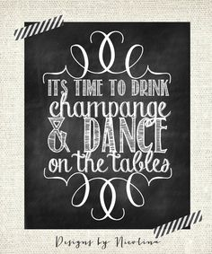 It's time to drink champange and dance on the tables - chalkboard - by designsbynicolina, $20.50