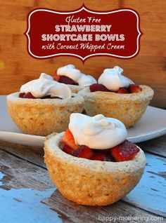 Gluten Free Strawberry Shortcake Bowls with Coconut Whipped Cream