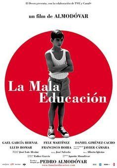La Mala Educación (Bad Education) directed by Almodóvar.
