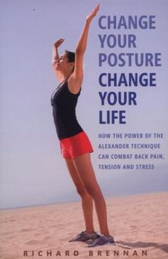 The Alexander Technique is a proven method for breaking down bodily tension to restore natural ease of movement. Change Your Posture, Change Your Life examines every aspect of the technique, from how to release muscle tension to the secret key to good posture. This must-have guide will benefit all age groups and lifestyles: sufferers of muscular-skeletal problems like arthritis, backache, and headaches.