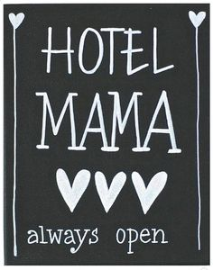 Hotel mama is always open!
