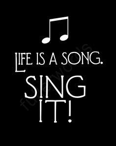 Life is a Song. Sing It - 8x10 digital printable word art. $5.00, via Etsy.