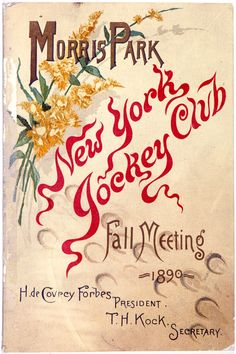 """Morris Park, New York Jockey Club, Fall Meeting"", Gilded Age c. 1890.  H. de Coupey Forbes, President, T.H. Kock, Secretary.   Brochure front cover.  PR 031, Bella C. Landauer Collection.  NYHS Image #87132."