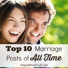 Here is our roundup of the top 10 marriage posts of all time! Make sure to share your favorite with a friend.