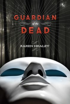 Book Review: Guardian of the Dead by Karen Healey
