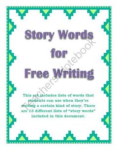 """Story Words for Free Writing from Mrs. Hoggard's Resources on TeachersNotebook.com -  (15 pages)  - Great for students who have trouble coming up with ideas when free writing! This is a set of 13 """"story words"""" lists that students can use during free writing or Daily 5 (Work on Writing)."""