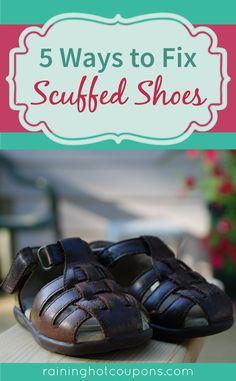 5 Ways To Fix Scuffed Shoes