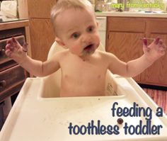 mary from kentucky: feeding a toothless toddler