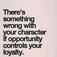Opportunity+controls+your+loyalty+quotes+quote+loyalty+instagram+instagram+quotes+opportunity