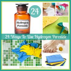 24 Ways To Use Hydrogen Peroxide