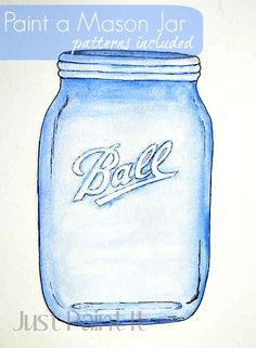 Easy way to paint a painting of a Mason Jar. Patterns for jar and Ball logo included!