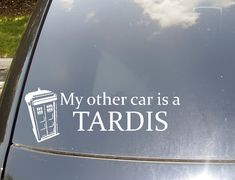 My Other Car is a Tardis Car Sticker by KellyCreationDecals, $13.50. Need this.