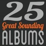 Awesome...25 Great Sounding Albums #music