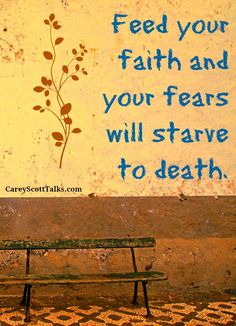 When you choose to trust God rather than give into your fears, faith wins. YOU win.