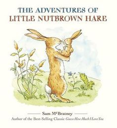 The Adventures of Little Nutbrown Hare by Sam McBratney. ER MCBRATNEY.