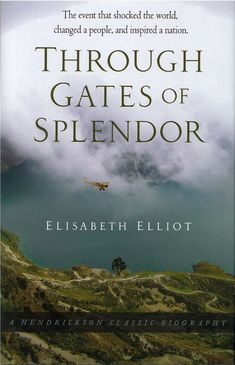 'Through the Gates of Splendor' by Elisabeth Elliot    The story of the 5 martyred missionaries, Jim Elliot, Nate Saint, Roger Youderian, Ed McCully, and Peter Fleming, in the Ecuador jungles.