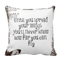 Inspirational Quote: Spread your wings and fly Throw Pillow