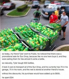 you will have to read the caption to get the story behind it. It is a great bargain and obviously people think Sun Drop is actually not a crappy drink at all, kind of taste like Mountain Dew so I guess it is high in caffeine