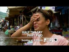 Half the Sky: Turning Oppression into Opportunity for Women Worldwide - Part 2 -- 12/15 at 8 p.m. CST