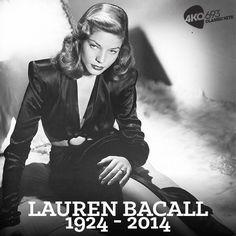 Lauren Bacall 1924-2014 Rest in Peace