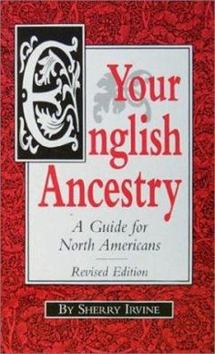 Your English Ancestry: A Guide for North Americans was the first book to provide a logical research routine for family historians based in North America. #genealogy #English #England #ancestors #familytree #familyhistory
