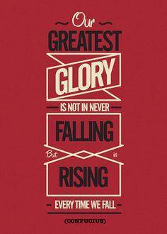 Our greatest glory is not in never falling ... #smallbiz #startups #entrepreneurs