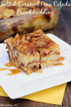 Salted Caramel Pina Colada Bread Pudding. Delicious bread pudding with the flavors of salted caramel, pineapple, and coconut. #dessert #breadpudding
