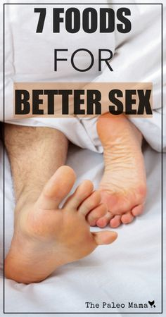 7 Foods for Better Sex | www.thepaleomama.com
