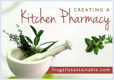 Creating A Kitchen Pharmacy - Getting Started