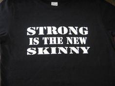 Strong Is The New Skinny Womens Fitness Motivation Shirt Workout Inspirational on Etsy, $16.95