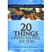 20 Things I Need To Tell My Son: Devotions to Strengthen Your Relationship  -