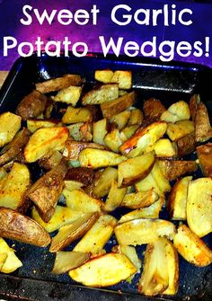 sweet garlic potato wedges!