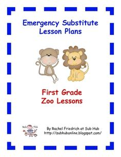These are one-day emergency substitute lesson plans written at a first grade level with a zoo theme.... zoo first grade, the zoo, zoo theme, zoo classroom theme, first grade zoo, zoo lessons, teacher, theme kindergarten zoo, zoo lesson plans