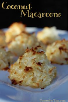 Coconut Macaroons-2 ingredients, coconut/condensed milk and broil.  Done in 10 min.