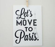 Lets Move to Paris Print