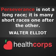 #perseverance #race #health #walterelliot #life #quote